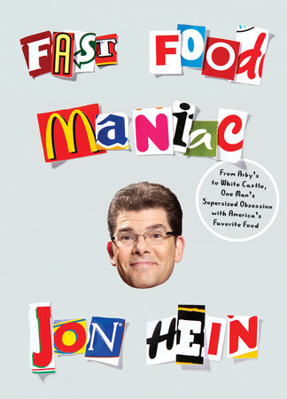 Fast Food Maniac by Jon Hein