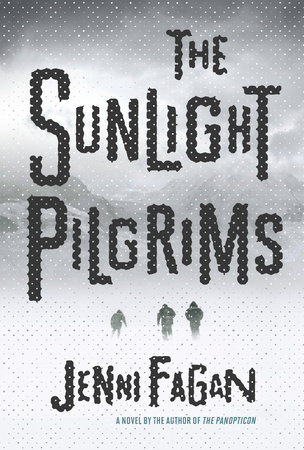 The Sunlight Pilgrims by Jenni Fagan