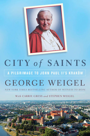 City of Saints by George Weigel, Carrie Gress and Stephen Weigel