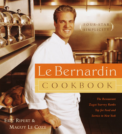Le Bernardin Cookbook by Eric Ripert and Maguy Le Coze