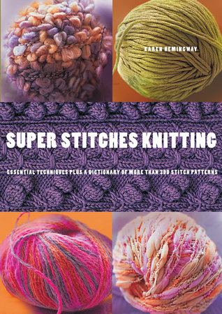 Super Stitches Knitting by Karen Hemingway