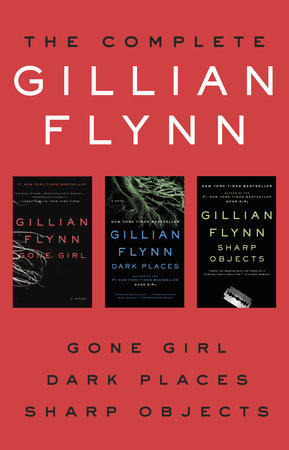 The Complete Gillian Flynn by Gillian Flynn