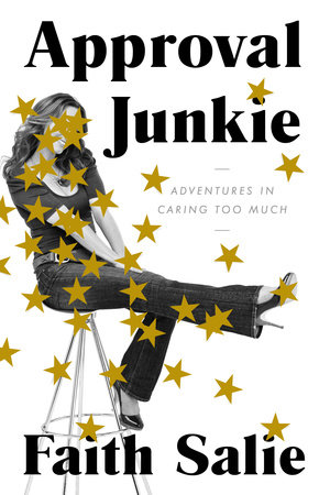 Approval Junkie by Faith Salie