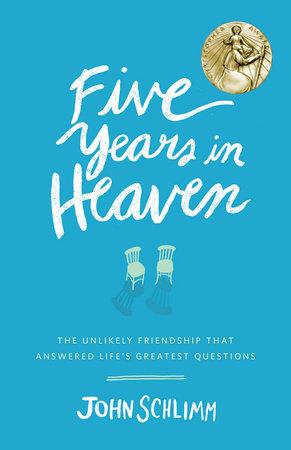Five Years in Heaven by John Schlimm