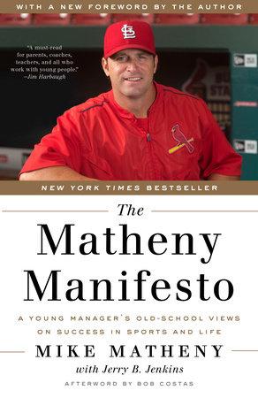 The Matheny Manifesto by Mike Matheny and Jerry B. Jenkins
