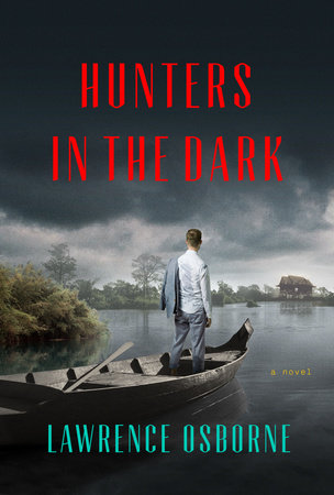 Hunters in the Dark by Lawrence Osborne