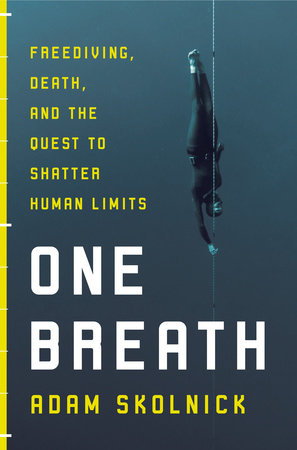 One Breath by Adam Skolnick