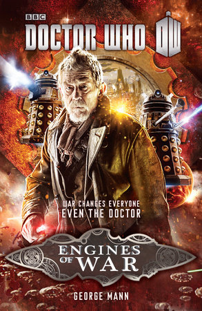 Doctor Who: Engines of War by George Mann