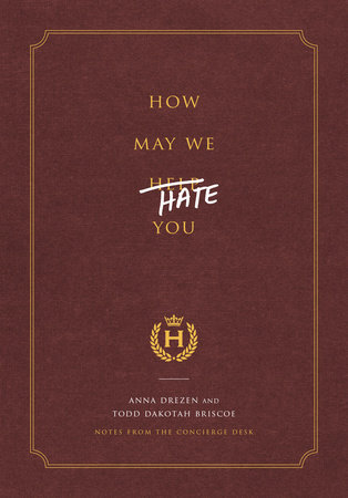 How May We Hate You? by Anna Drezen and Todd Dakotah Briscoe