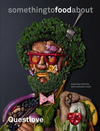 something to food about by Questlove and Ben Greenman
