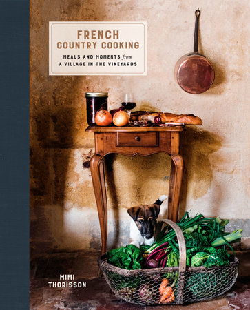 French Country Cooking by Mimi Thorisson