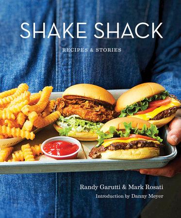 Shake Shack by Randy Garutti, Mark Rosati and Dorothy Kalins