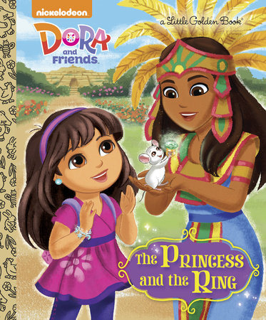 The Princess and the Ring (Dora and Friends) by Mary Tillworth