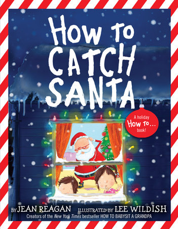 How to Catch Santa by Jean Reagan