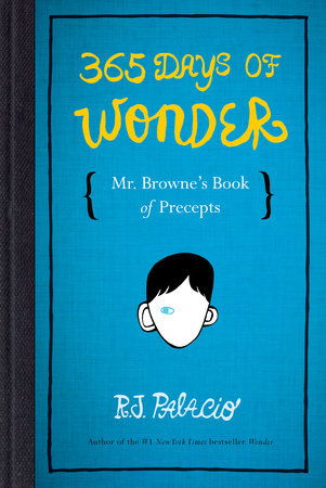 365 Days of Wonder: Mr. Browne's Precepts by R. J. Palacio