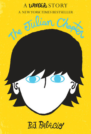 The Julian Chapter: A Wonder Story by R. J. Palacio