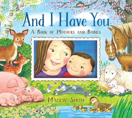 And I Have You by Maggie Smith