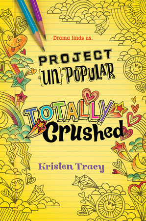Project (Un)Popular Book #2: Totally Crushed by Kristen Tracy