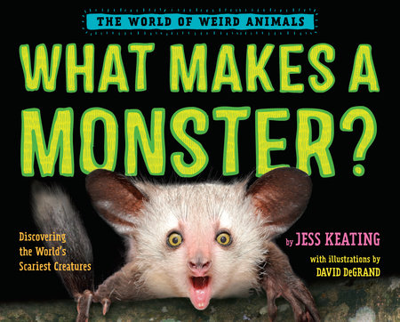 What Makes a Monster? by Jess Keating
