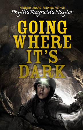 Going Where It's Dark by Phyllis Reynolds Naylor