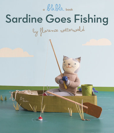 Sardine Goes Fishing (A Blabla Book)