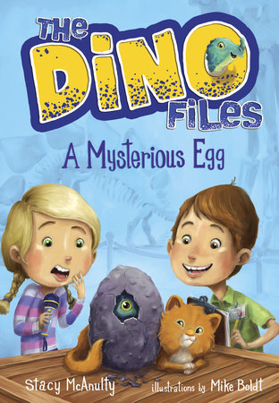 The Dino Files #1: A Mysterious Egg by Stacy McAnulty