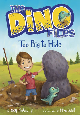 The Dino Files #2: Too Big to Hide by Stacy McAnulty