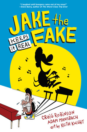 Jake the Fake Keeps it Real by Craig Robinson and Adam Mansbach