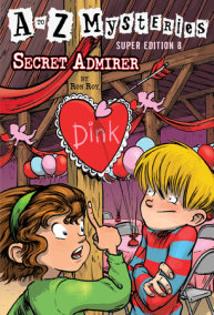 A to Z Mysteries Super Edition #8: Secret Admirer