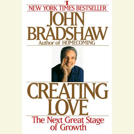 Creating Love by John Bradshaw
