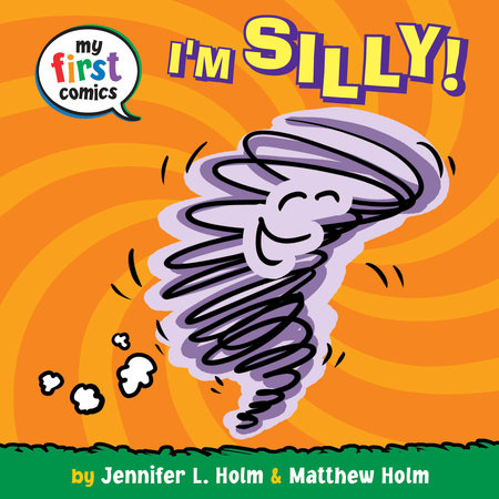 I'm Silly! (My First Comics) by Jennifer L. Holm