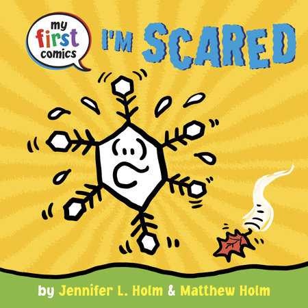 I'm Scared (My First Comics) by Jennifer L. Holm