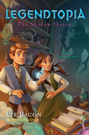 Legendtopia Book #2: The Shadow Queen by Lee Bacon