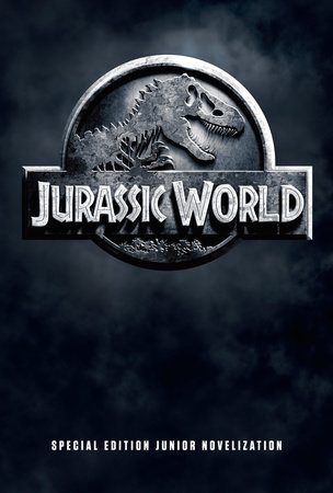 Jurassic World Special Edition Junior Novelization (Jurassic World) by David Lewman