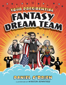 Your Presidential Fantasy Dream Team