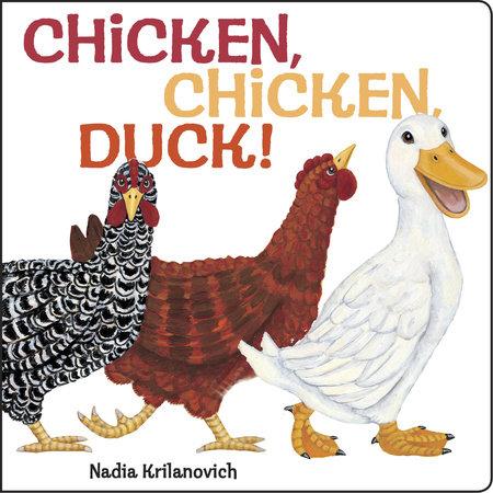 Chicken, Chicken, Duck! by Nadia Krilanovich