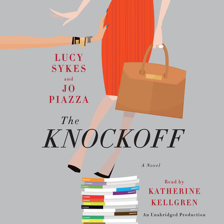 The Knockoff by Lucy Sykes and Jo Piazza
