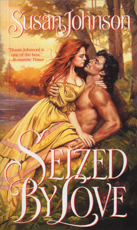 Seized by Love by Susan Johnson