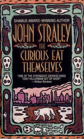 The Curious Eat Themselves by John Straley