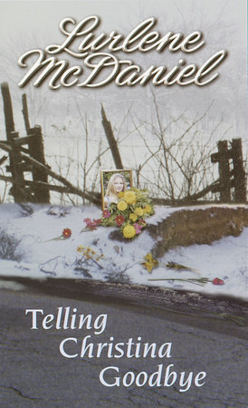 Telling Christina Goodbye by Lurlene McDaniel