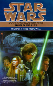 Shield of Lies: Star Wars Legends (The Black Fleet Crisis)