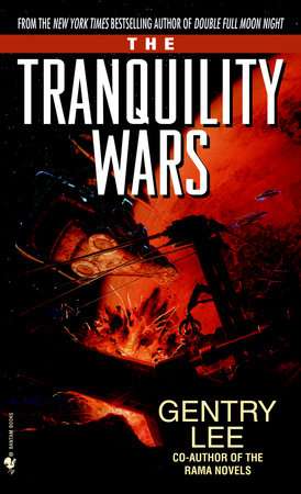The Tranquility Wars by Gentry Lee