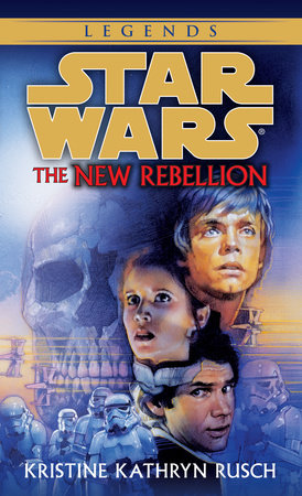 Star Wars: The New Rebellion by Kristine Kathryn Rusch