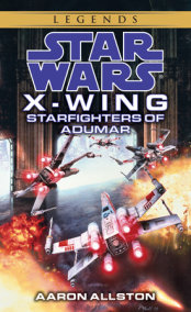 Starfighters of Adumar: Star Wars Legends (X-Wing)