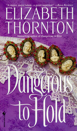 Dangerous to Hold by Elizabeth Thornton