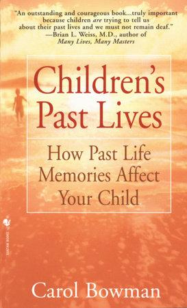 Children's Past Lives by Carol Bowman