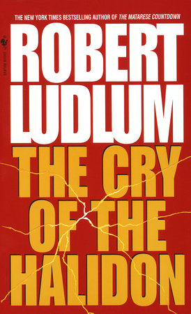 The Cry of the Halidon by Robert Ludlum