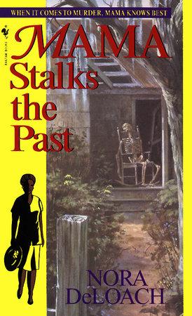 Mama Stalks the Past by Nora DeLoach