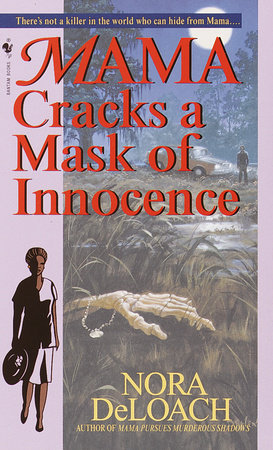 Mama Cracks a Mask of Innocence by Nora DeLoach