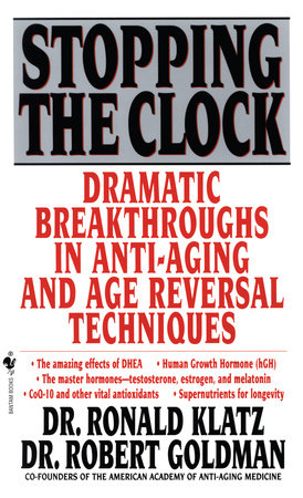 Stopping the Clock by Ronald Klatz and Robert Goldman, M.D.